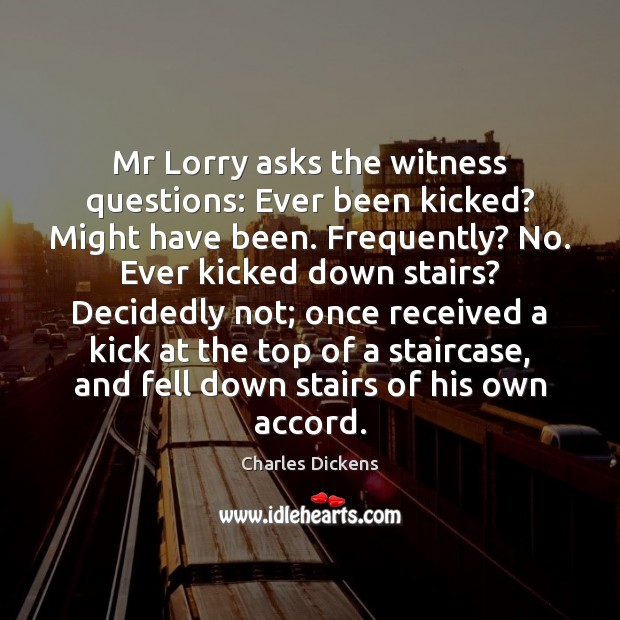 Image, Mr Lorry asks the witness questions: Ever been kicked? Might have been.