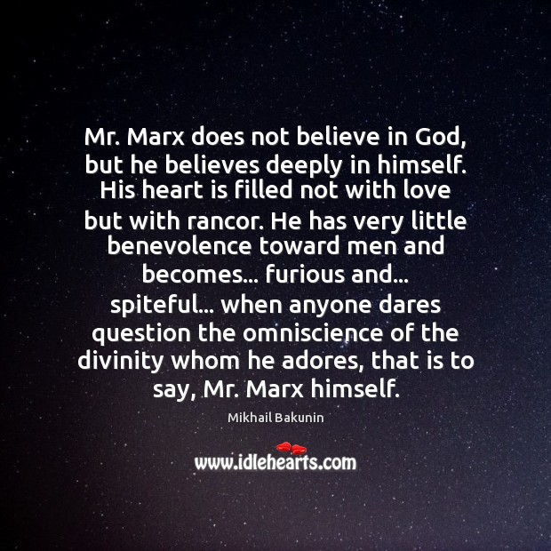Image, Mr. Marx does not believe in God, but he believes deeply in