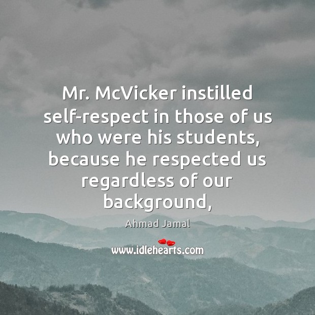 Image, Mr. McVicker instilled self-respect in those of us who were his students,