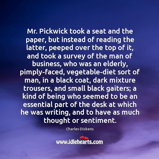 Image, Mr. Pickwick took a seat and the paper, but instead of reading