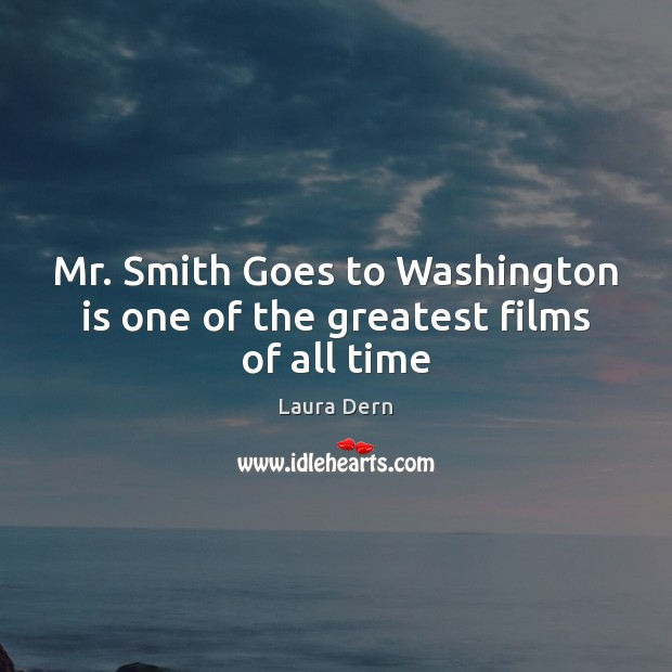 Mr. Smith Goes to Washington is one of the greatest films of all time Image