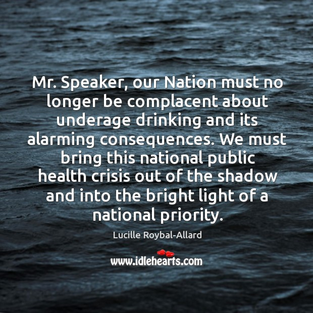 Mr. Speaker, our nation must no longer be complacent about underage drinking and its alarming consequences. Image