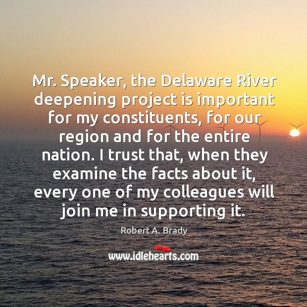 Mr. Speaker, the delaware river deepening project is important for my constituents Image