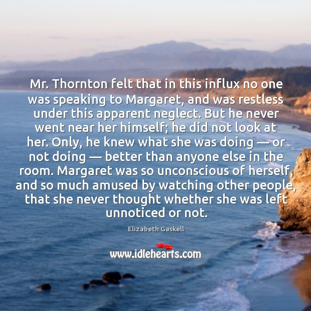Image, Mr. Thornton felt that in this influx no one was speaking to