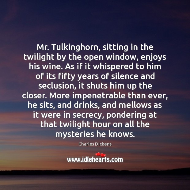Image, Mr. Tulkinghorn, sitting in the twilight by the open window, enjoys his