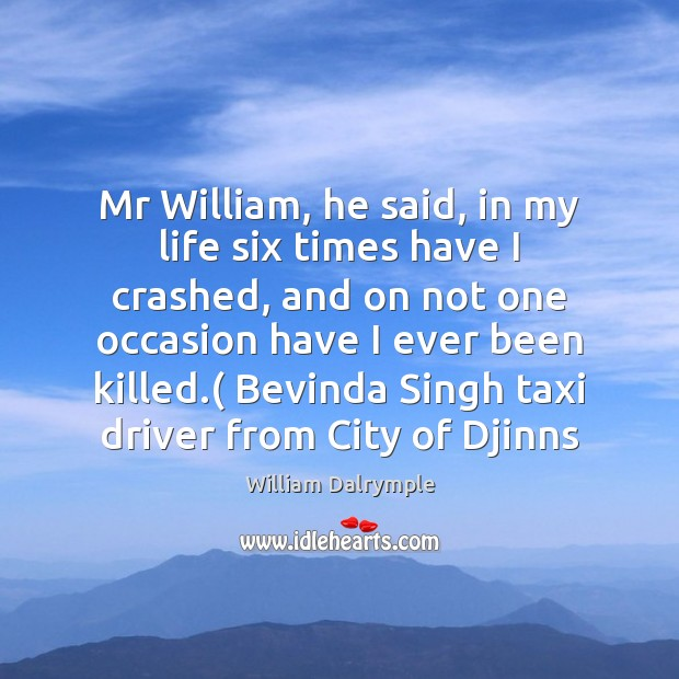 Mr William, he said, in my life six times have I crashed, Image