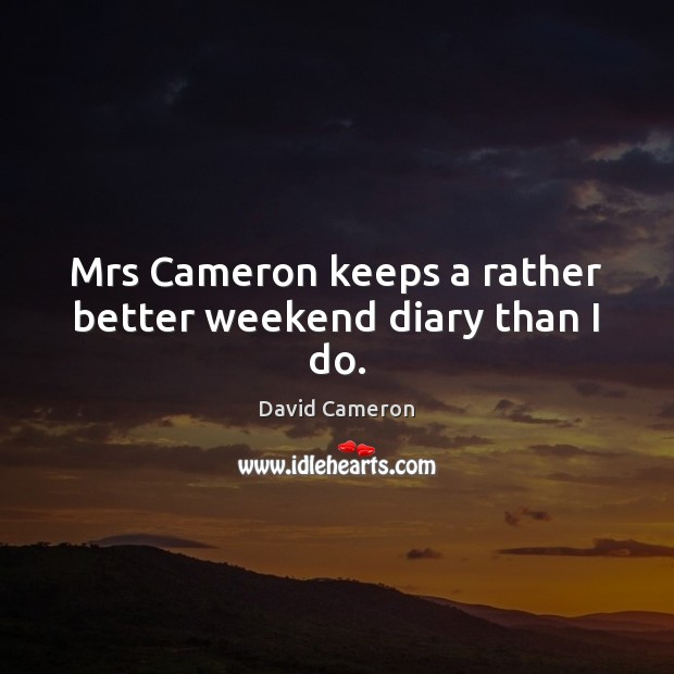 Mrs Cameron keeps a rather better weekend diary than I do. Image