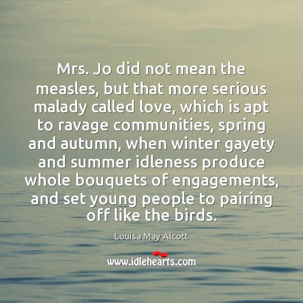 Mrs. Jo did not mean the measles, but that more serious malady Winter Quotes Image