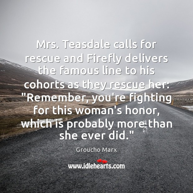 Image, Mrs. Teasdale calls for rescue and Firefly delivers the famous line to