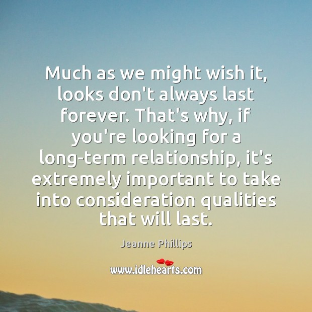 Much as we might wish it, looks don't always last forever. That's Image