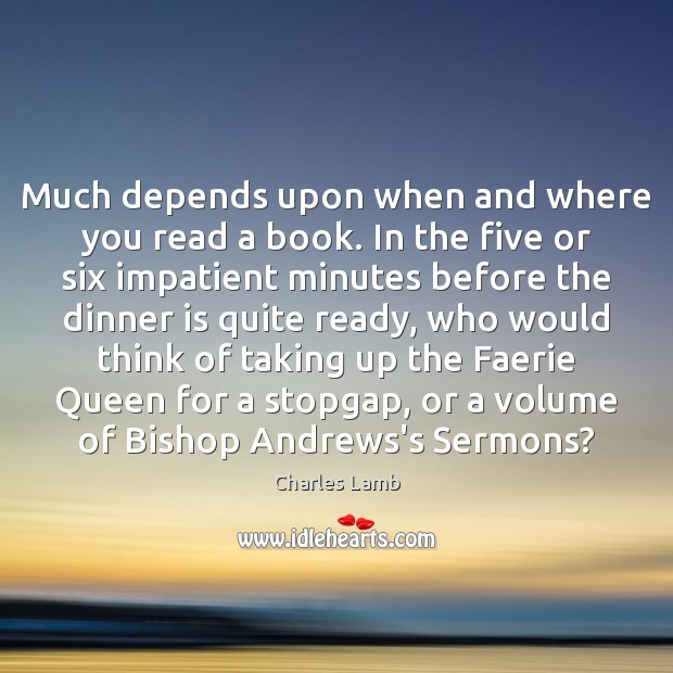 Image, Much depends upon when and where you read a book. In the