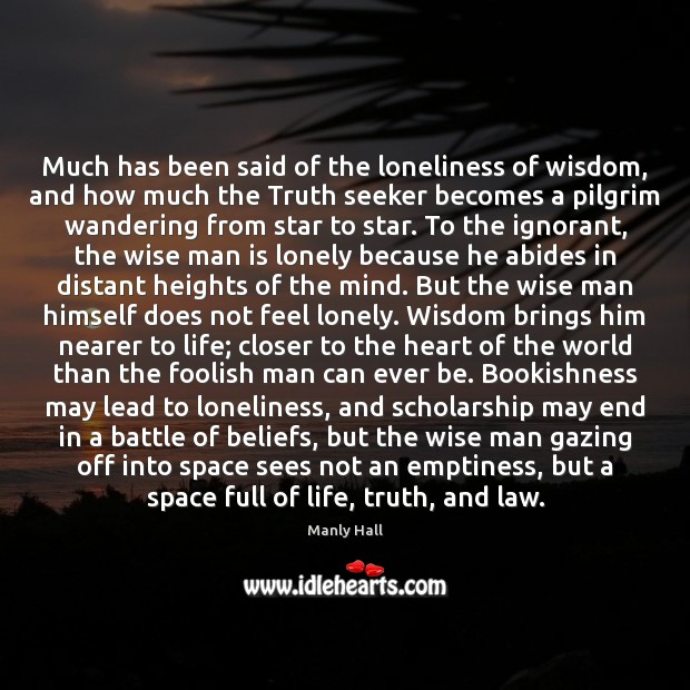 Much has been said of the loneliness of wisdom, and how much Image