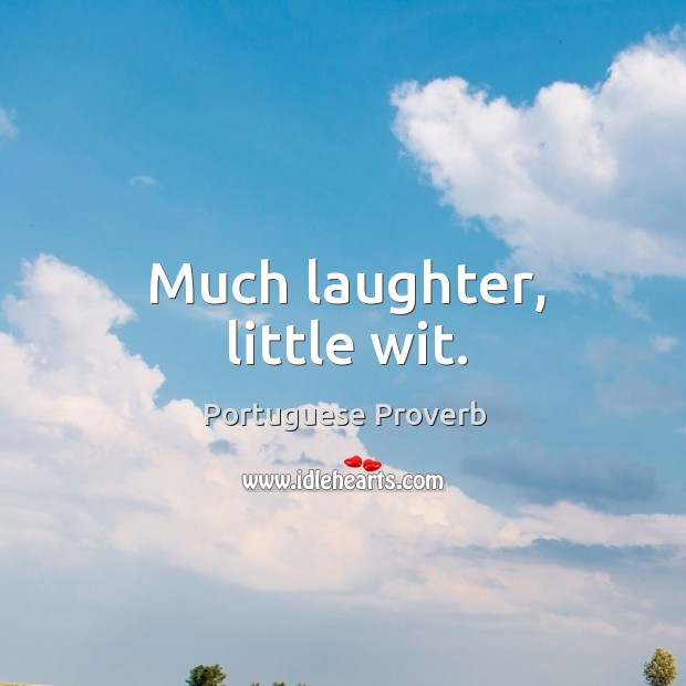 Much laughter, little wit. Image