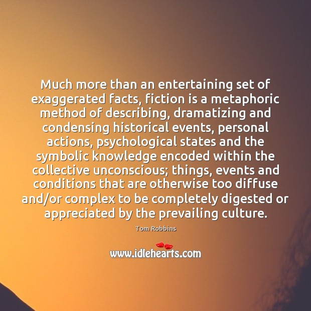Much more than an entertaining set of exaggerated facts, fiction is a Image