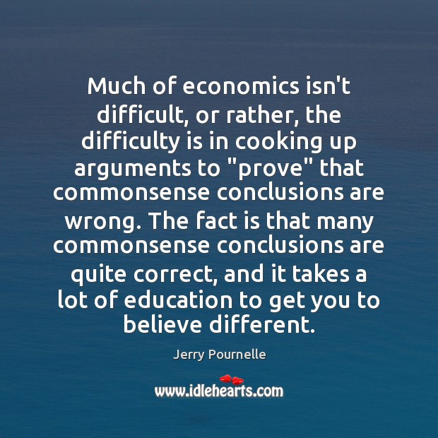 Image, Much of economics isn't difficult, or rather, the difficulty is in cooking