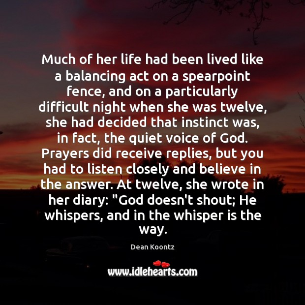 Much of her life had been lived like a balancing act on Dean Koontz Picture Quote
