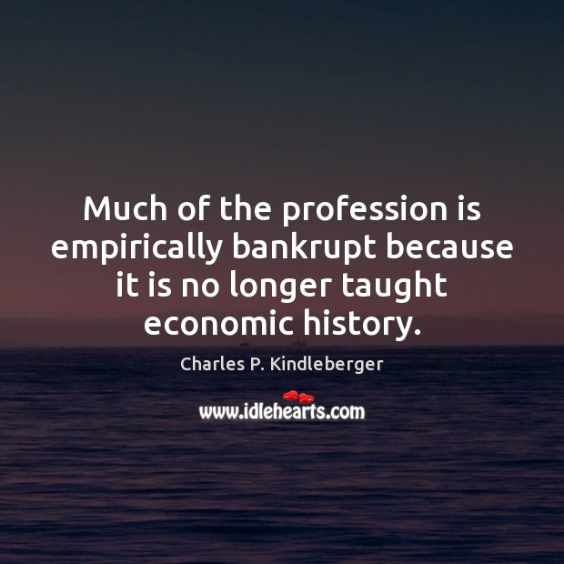 Image, Much of the profession is empirically bankrupt because it is no longer