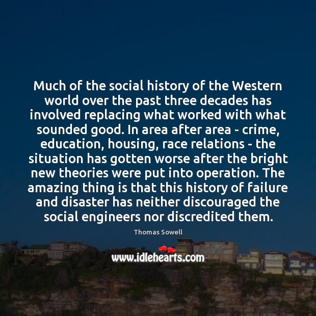 Image, Much of the social history of the Western world over the past