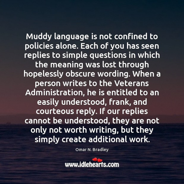 Muddy language is not confined to policies alone. Each of you has Image