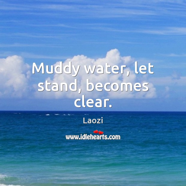 Image, Muddy water, let stand, becomes clear.