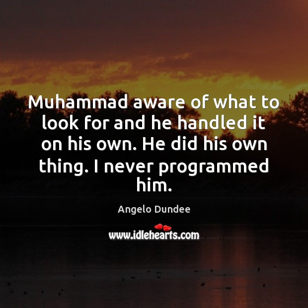 Image, Muhammad aware of what to look for and he handled it on