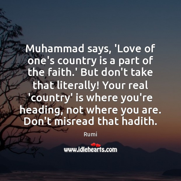 Muhammad says, 'Love of one's country is a part of the faith. Image