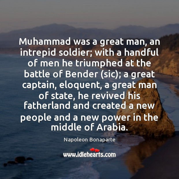 Image, Muhammad was a great man, an intrepid soldier; with a handful of