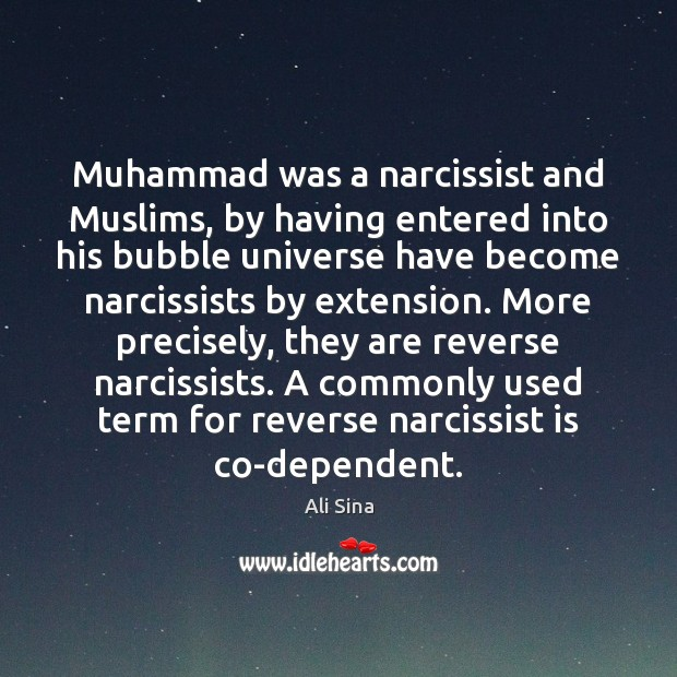Image, Muhammad was a narcissist and Muslims, by having entered into his bubble