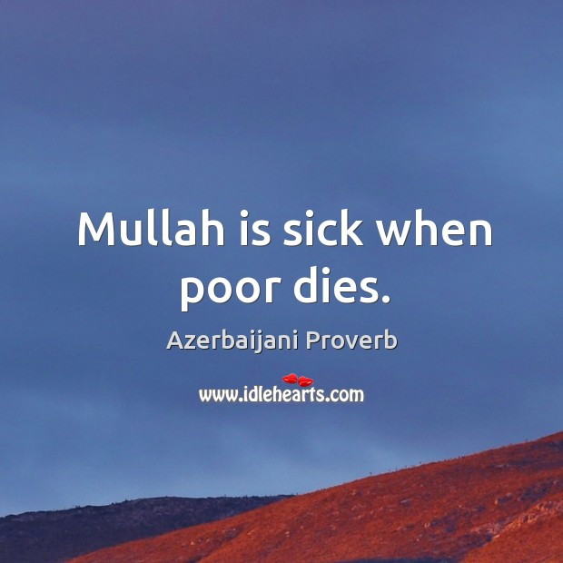 Image, Mullah is sick when poor dies.
