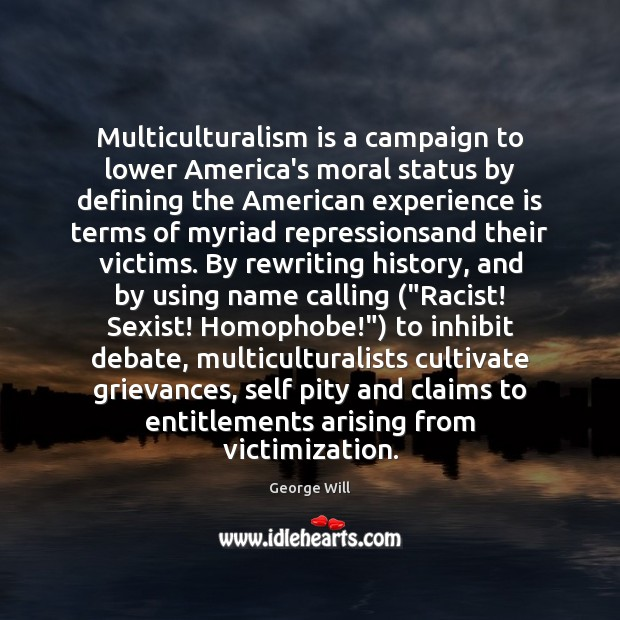 Image, Multiculturalism is a campaign to lower America's moral status by defining the