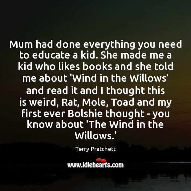 Mum had done everything you need to educate a kid. She made Image