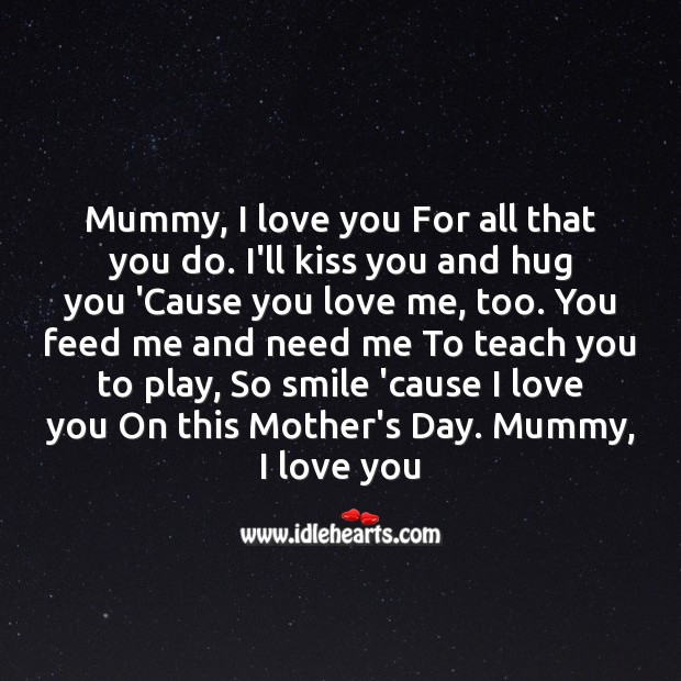 Mummy, I love you for all that you do. Mother's Day Quotes Image