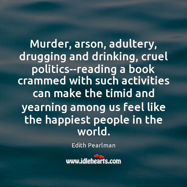 Image, Murder, arson, adultery, drugging and drinking, cruel politics–reading a book crammed with