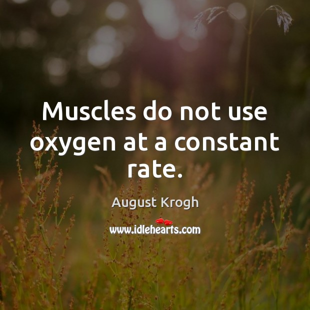 Image, Muscles do not use oxygen at a constant rate.