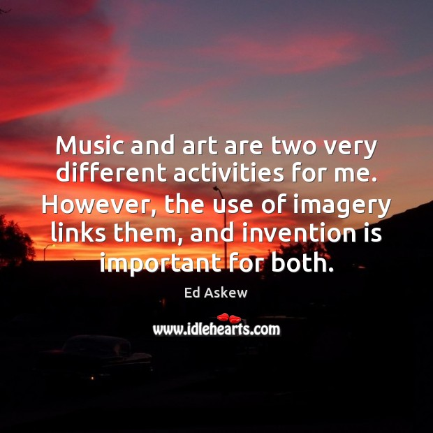 Music and art are two very different activities for me. However, the Image