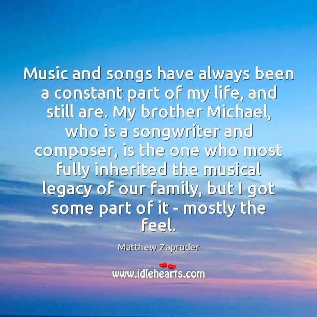 Image, Music and songs have always been a constant part of my life,