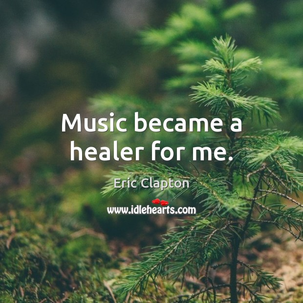 Music became a healer for me. Image