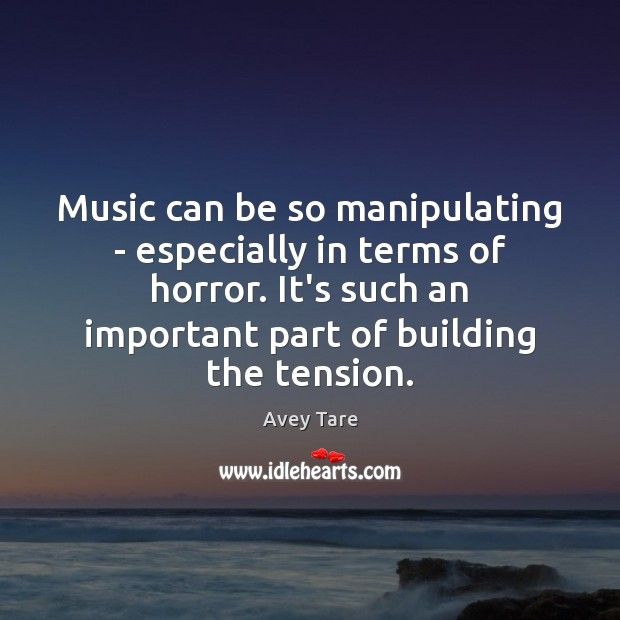 Image, Music can be so manipulating – especially in terms of horror. It's