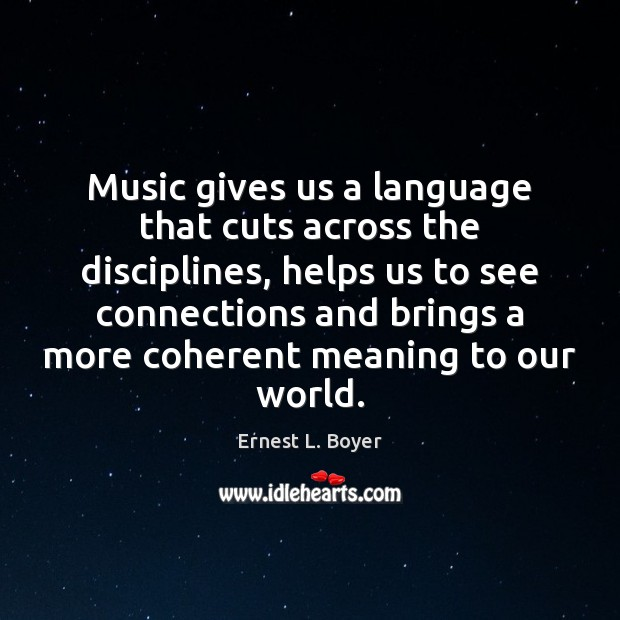 Music gives us a language that cuts across the disciplines, helps us Image