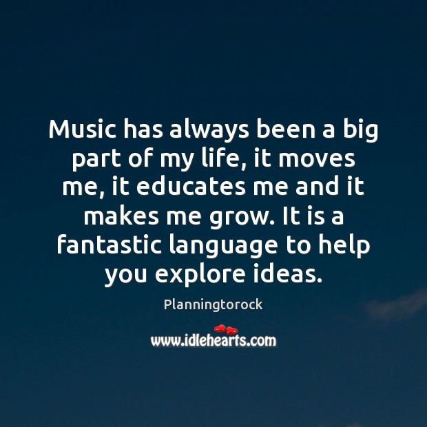 Music has always been a big part of my life, it moves Image