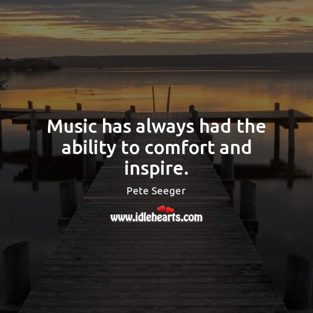 Image, Music has always had the ability to comfort and inspire.