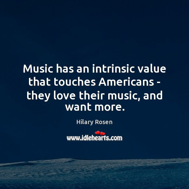 Image, Music has an intrinsic value that touches Americans – they love their
