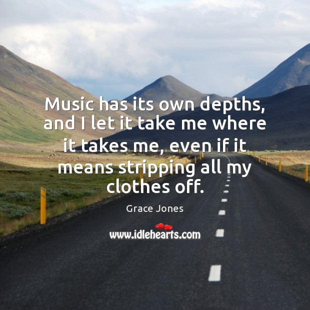 Image, Music has its own depths, and I let it take me where