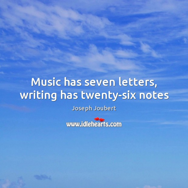 Image, Music has seven letters, writing has twenty-six notes