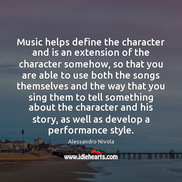 Image, Music helps define the character and is an extension of the character