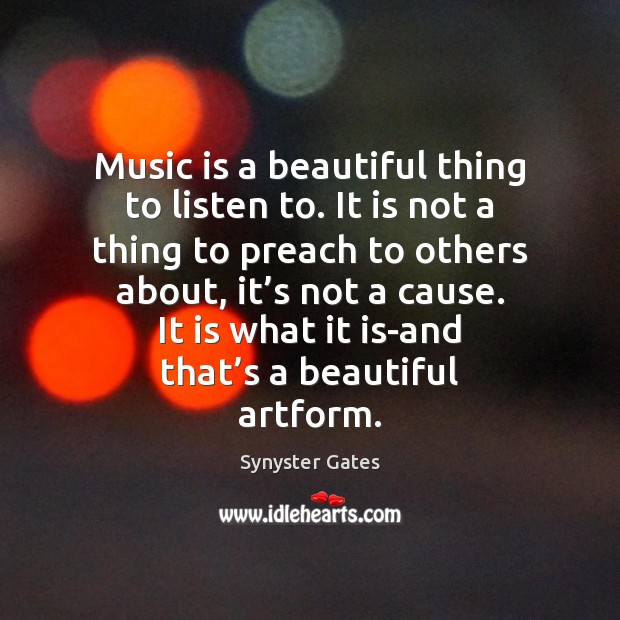 Image, Music is a beautiful thing to listen to. It is not a