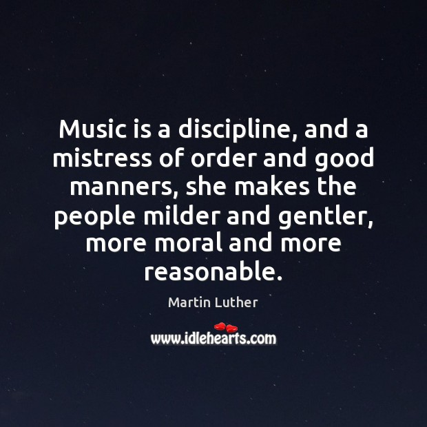 Music is a discipline, and a mistress of order and good manners, Image