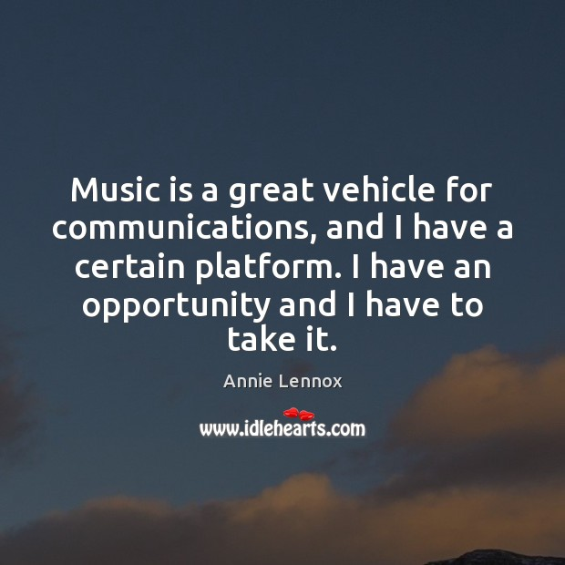 Image, Music is a great vehicle for communications, and I have a certain