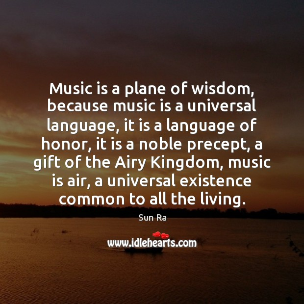 Music is a plane of wisdom, because music is a universal language, Image