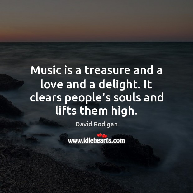 Music is a treasure and a love and a delight. It clears Image